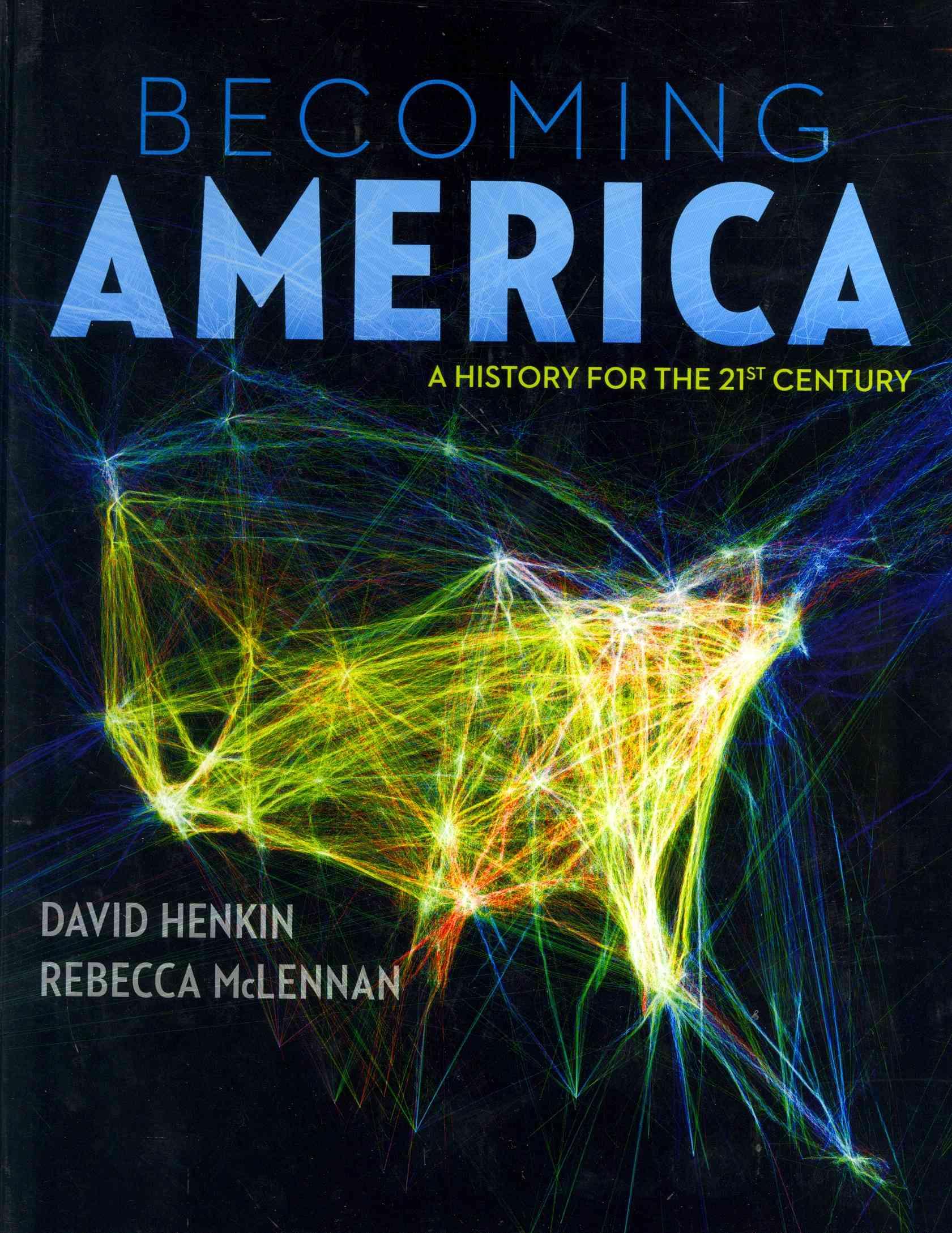 Becoming America By Henkin, David/ Mclennan, Rebecca