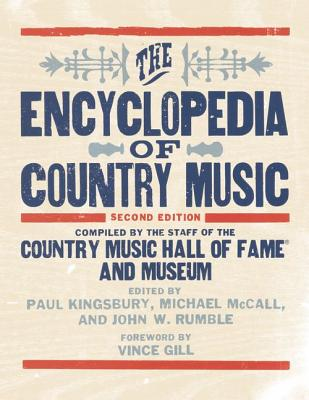 The Encyclopedia of Country Music By McCall, Michael (EDT)/ Rumble, John (EDT)/ Kingsbury, Paul (EDT)/ Gill, Vince (FRW)