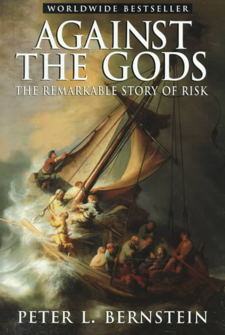 Against the Gods By Bernstein, Peter L.