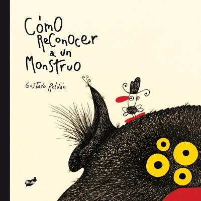 Como reconocer a un monstruo / How to Recognize a Monster By Roldan, Gustavo